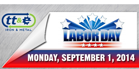 Closed Labor Day Weekend Fun Local Events Tt E Iron And Metal