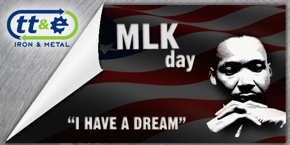 Martin Luther King Jr Day January 19th Tt E Iron And Metal